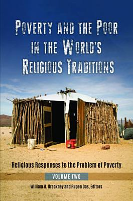 Poverty and the Poor in the World s Religious Traditions  Religious Responses to the Problem of Poverty