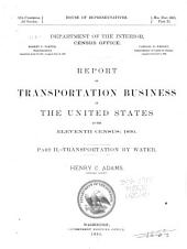 Report on Transportation Business in the United States at the Eleventh Census, 1890: Transportation by water