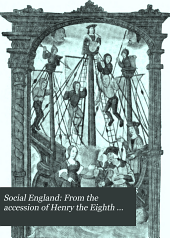 Social England: From the accession of Henry the Eighth to the death of Elizabeth