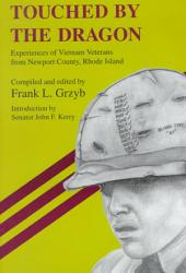 Touched by the Dragon: Experiences of Vietnam Veterans from Newport County, Rhode Island