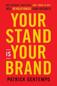 Your Stand Is Your Brand Book