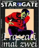 STAR GATE 016: Frascati mal zwei: Ein Konzernchef soll geklont werden