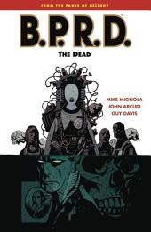 B.P.R.D. Volume 4: The Dead: Volume 4