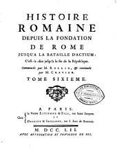 Histoire romaine depuis la fondation de Rome jusqu'à la bataille d'Actium ... Commencée par M. Rollin et continuée par M. Crevier: Volume6