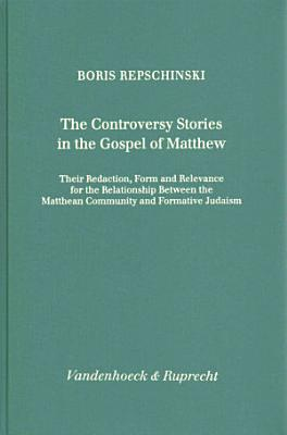 The Controversy Stories in the Gospel of Matthew PDF