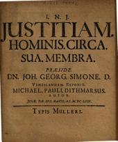 Iustitiam Hominis Circa Sua Membra Praeside Dn. Joh. georg. Simone D. Ventilandam Exponit Michael Pauli Dithmarsus Autor ...