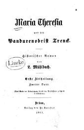 Maria Theresia und der Pandurenobrist Trenck: historischer Roman, Teil 1,Band 2
