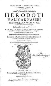Historiarum Libri IX ... [et] Narratio de vita Homeri. [Accedunt] Excerpta e Ctesiae libris de rebus Persicis et Indicis