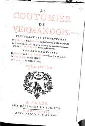 Le coutumier de Vermandois: contenant les commentaires de Buridan & de La Fons, sur les coutumes de Vermandois: de nouvelles observations sur les mêmes coutumes, Volume2