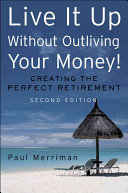 Live It Up Without Outliving Your Money!