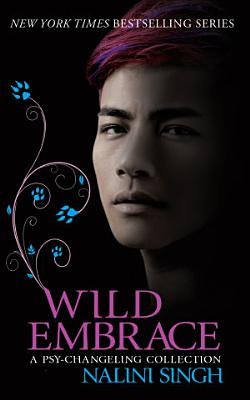 Wild Embrace  A Psy Changeling Collection