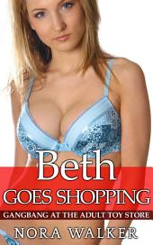 Beth Goes Shopping: Gangbang at the Adult Toy Store