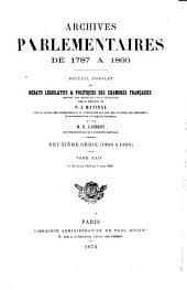 Archives parlementaires: de 1787 à 1860 : recueil complet des débats législatifs et politiques des Chambres Françaises, Volume 24