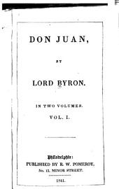 Don Juan: By Lord Byron, Volume 1