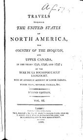 Travels through the United States of North America: the country of the Iroquois, and Upper Canada, in the years 1795, 1796, and 1797, Volume 2