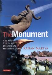 Monument: Art and Vulgarity in Saddam Hussein's Iraq