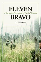Eleven Bravo: A Skytrooper's Memoir of War in Vietnam