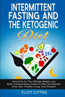 Intermittent Fasting And The Ketogenic Diet