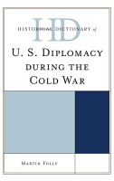 Historical Dictionary of U S  Diplomacy during the Cold War PDF