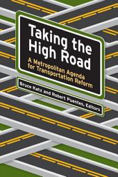 Taking the High Road: A Metropolitan Agenda for Transportation Reform