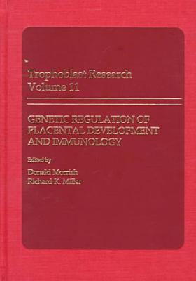 Genetic Regulation of Placental Development, and Immunology