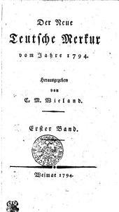 Der Neue Teutsche Merkur vom Jahr 1794: Erster Band