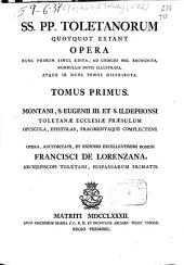 SS. PP. Toletanorum quotquot extant Opera ...: tomus primus
