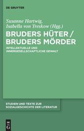 Bruders Hüter / Bruders Mörder: Intellektuelle und innergesellschaftliche Gewalt