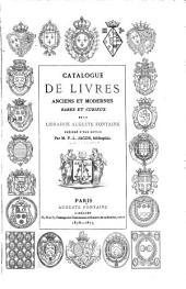 Catalogue de livres anciens et modernes, rares et curieux de la Librairie Auguste Fontaine