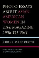 Photo essays about Asian American Women in Life Magazine 1936 to 1965 PDF