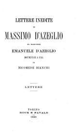 Lettere inedite di Massimo d'Azeglio al marchese Emanuele d'Azeglio: Volume 1