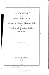 Addresses at the Inauguration of Kenneth Charles Morton Sills as President of Bowdoin College, June 20, 1918