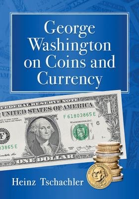 George Washington on Coins and Currency PDF