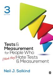 Tests & Measurement for People Who (Think They) Hate Tests & Measurement: Edition 3