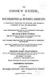 The Cook's Guide, and Housekeepers and Butler's Assistant: a Practical Treatise on English and Foreign Cookery in All Branches ...