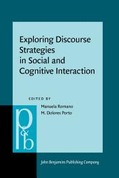 Exploring Discourse Strategies in Social and Cognitive Interaction: Multimodal and cross-linguistic perspectives