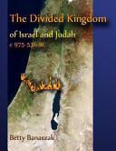 The Divided Kingdom of Israel and Judah C  975  536 BC