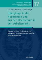 Übergänge in die Hochschule und aus der Hochschule in den Arbeitsmarkt: Chancen, Probleme, Verläufe unter den Bedingungen der Studienstrukturreformen in Deutschland und Polen