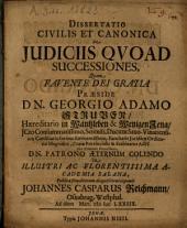 Dissertatio Civilis Et Canonica De Iudiciis Quoad Successiones