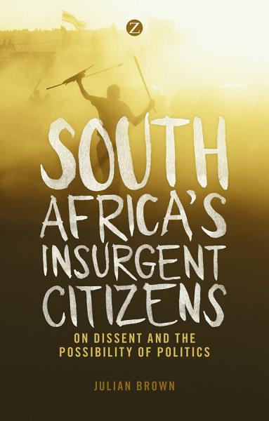 South Africa s Insurgent Citizens