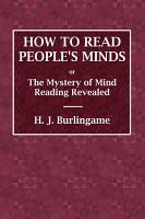 How to Read People s Minds or The Mystery of Mind Reading Revealed PDF