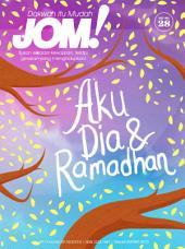 Isu 28 - Majalah Jom!: Aku, Dia & Ramadhan