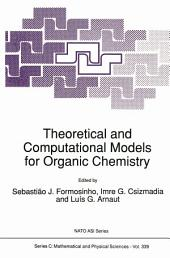Theoretical and Computational Models for Organic Chemistry
