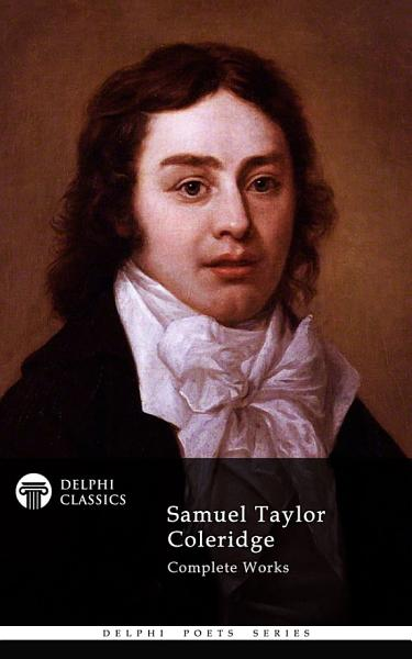 Download Delphi Complete Works of Samuel Taylor Coleridge  Illustrated  Book