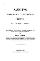 Sammlung alt- und mitteldeutscher Wörter aus lateinischen Urkunden: zugleich eine Ergänzung der lexikalischen Werke von Graff, Müller-Zarncke, Förstemann