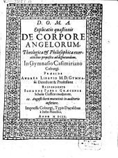Explicatio quaestionis ex corpore angelorum
