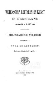 Wetenschap, letteren en kunst in Nederland voornamelijk in de 19de eeuw: Bibliographisch overzicht, Volume 1