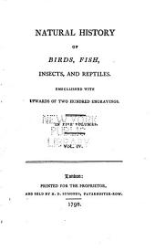 Natural History of Birds, Fish, Insects, and Reptiles: Volume 4