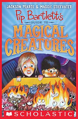 Pip Bartlett s Guide to Magical Creatures  Pip Bartlett  1