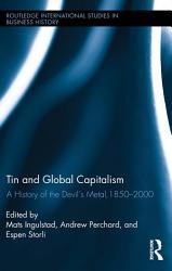 Tin And Global Capitalism 1850 2000 Book PDF